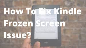 Kindle paperwhite frozen|Kindle won't charge| Kindle Support Number