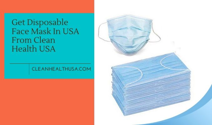 Get Disposable Face Mask In USA From Clean Health USA