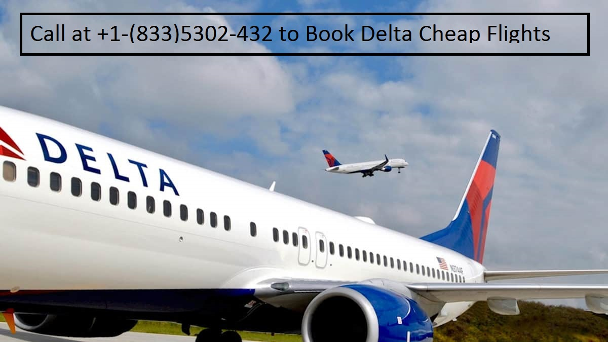 Delta Airlines Cheap Flights - Call 1+(833)5120-052 to Book Now