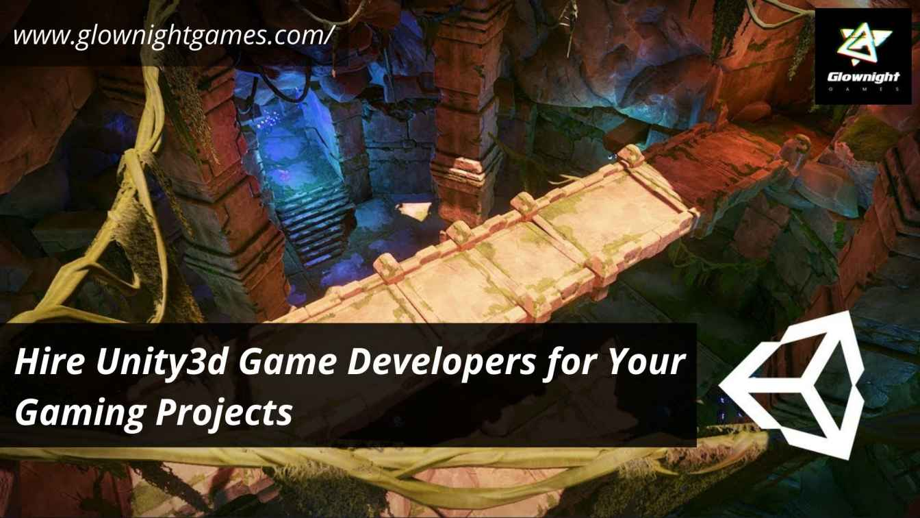 Hire Unity3d Game Developers for Your Gaming Projects