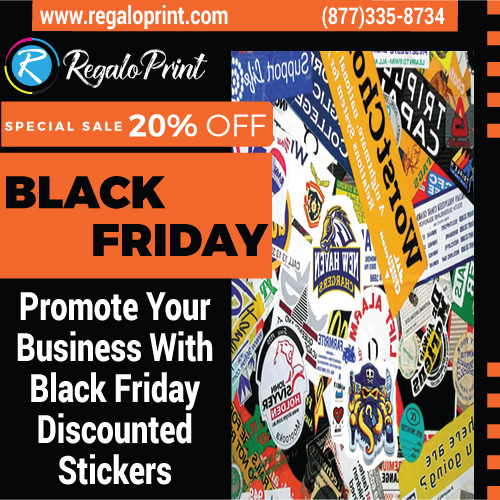 Promote Your Business With 20% Black Friday Discounted Stickers