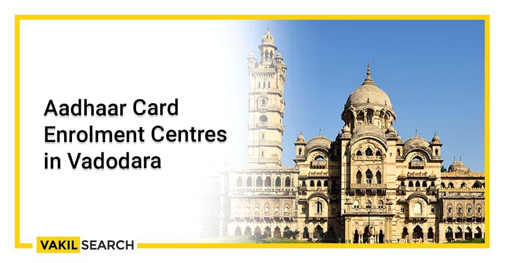 Aadhaar Card Enrolment Centers In Vadodara