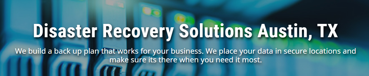IT Data Disaster Recovery Services Austin, TX