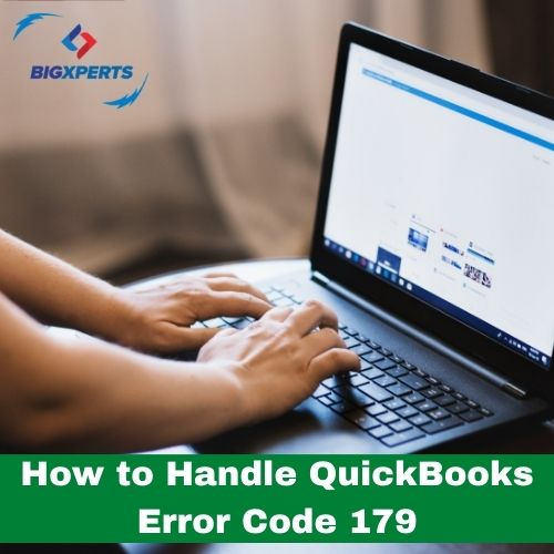 How to Handle QuickBooks Error Code 179 or Bank Error 179 | Bigxperts