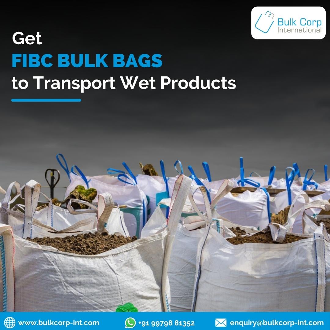 Get FIBC Bulk Bags to Transport Wet Products - Bulk Corp International