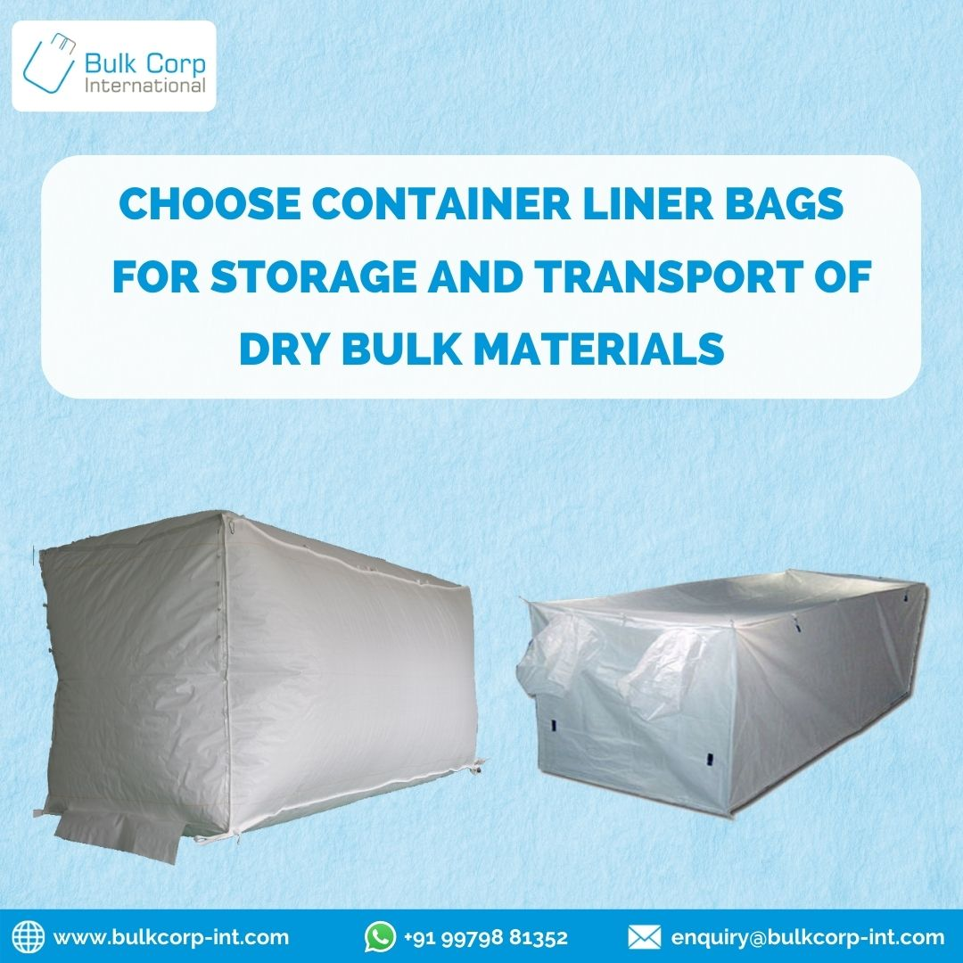 Choose Container Liner Bags for Storage and Transport of Dry Bulk materials