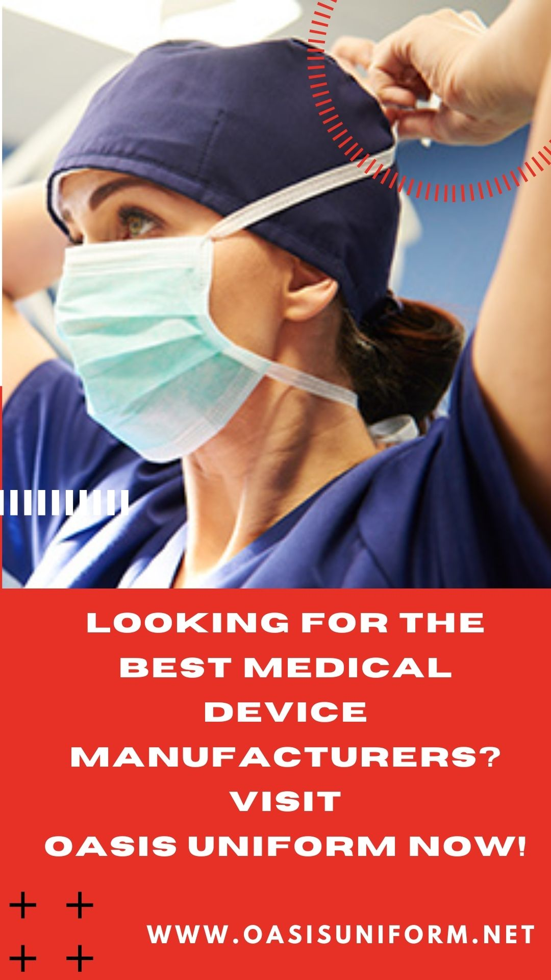 Looking For The Best Medical Device Manufacturers? Visit Oasis Uniform Now!