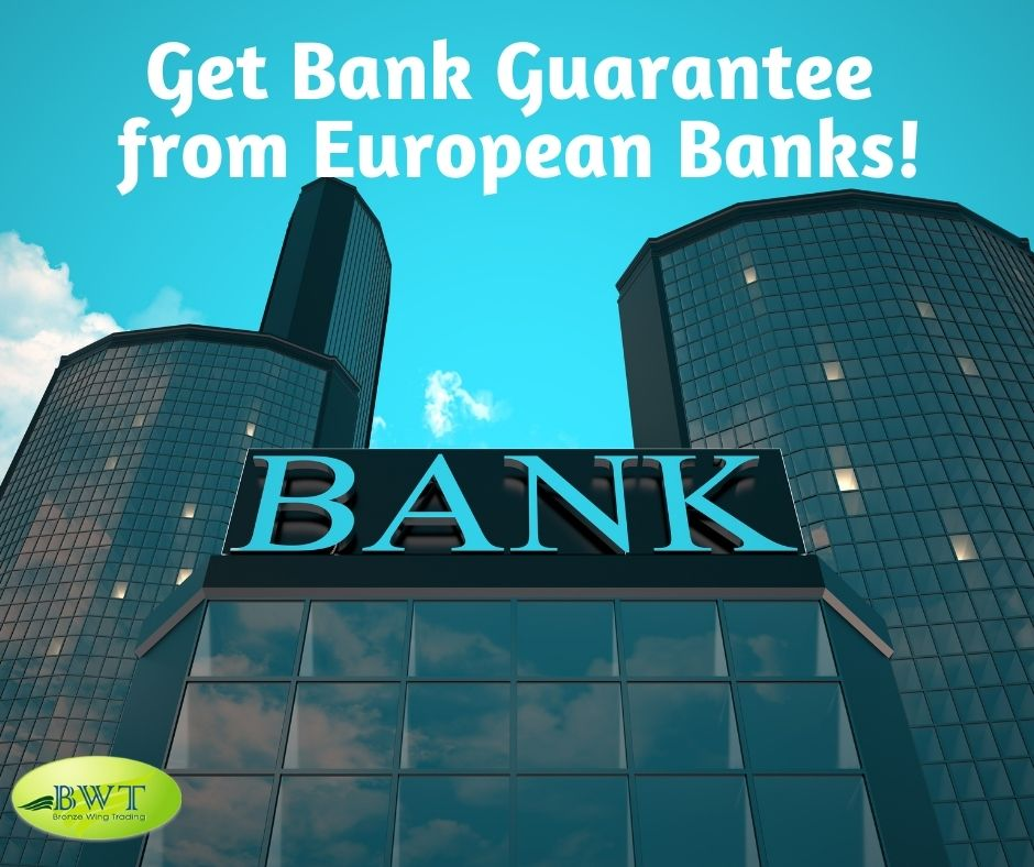 Get Bank Guarantee from European Banks!