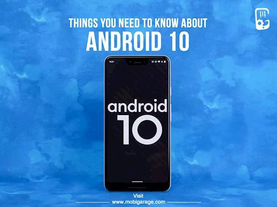 Things You Need To Know About The Latest Version Android 10