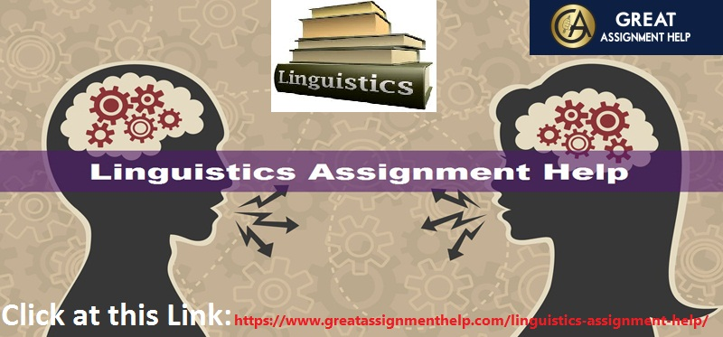 Get Devoted Linguistics Assignment Help Service Online with 100% Quality