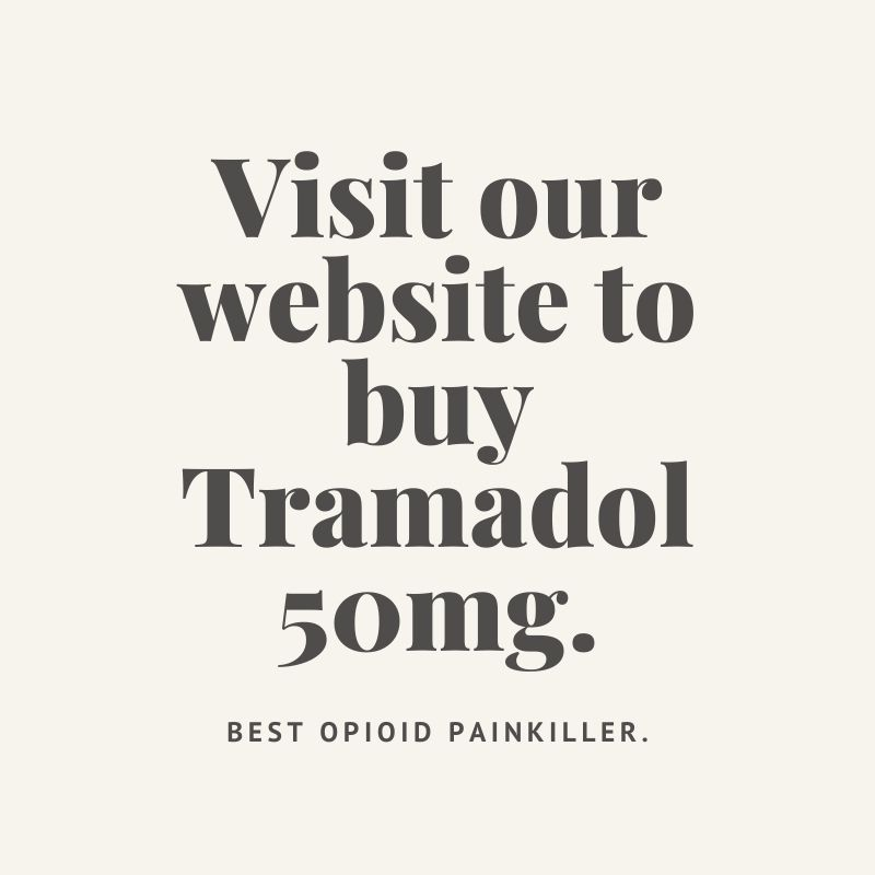 Tramadol 50mg: the best opioid pain killer for you.