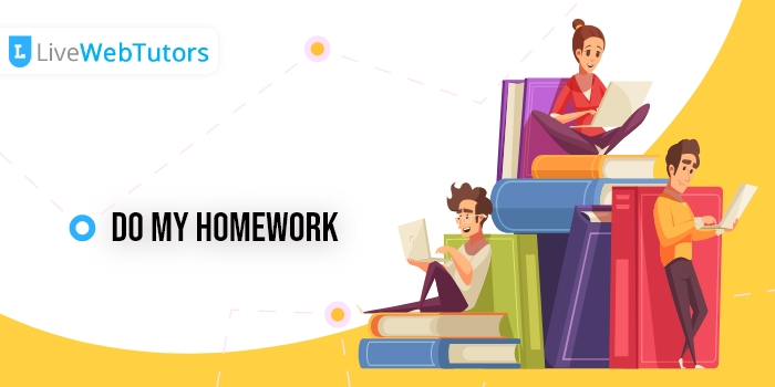 You answer to 'Who will Do My Homework' is Here