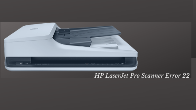 How to Fix HP Scanner Error 22