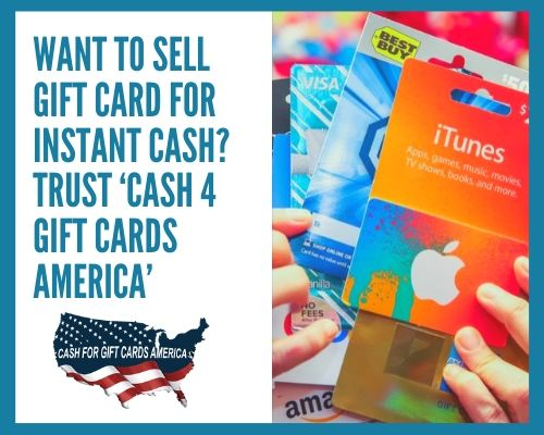 Want to Sell Gift Card for Instant Cash? Trust 'Cash 4 Gift Cards America'