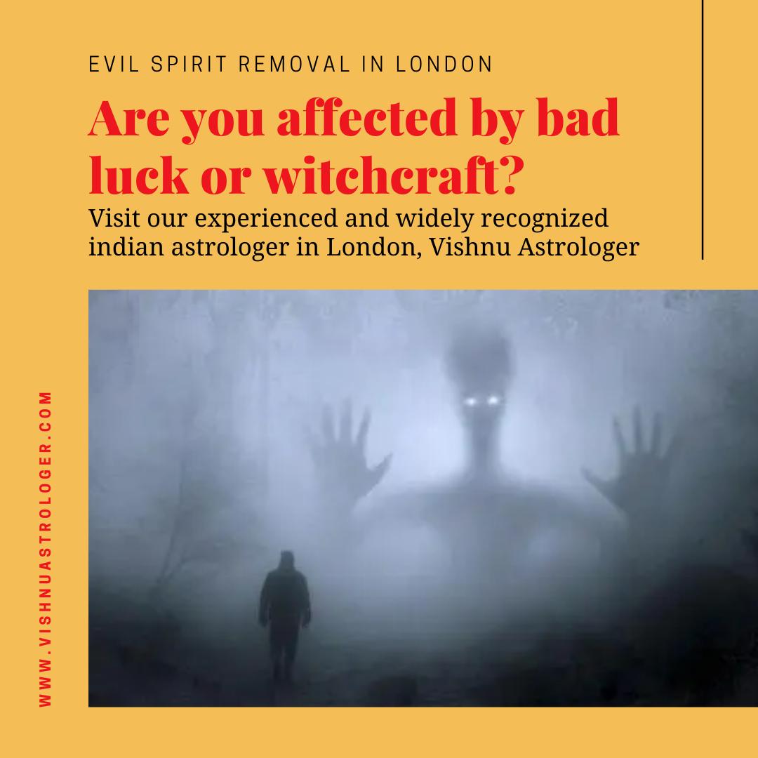 Evil Spirit Removal in London