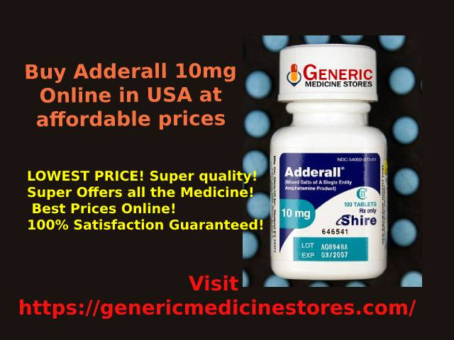 Adderall 10 mg Order Online Overnight in USA - Generic Medicine Stores