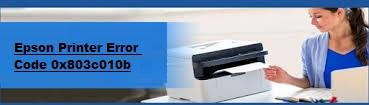 How to Fix Epson Printer Error Code 0x803c010b