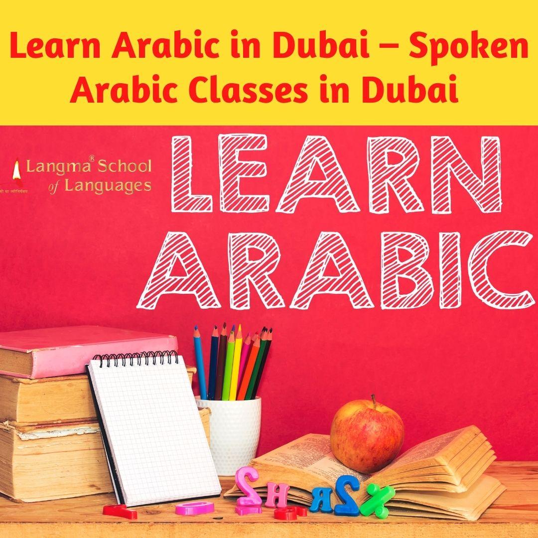 Learn Arabic in Dubai – Spoken Arabic Classes in Dubai