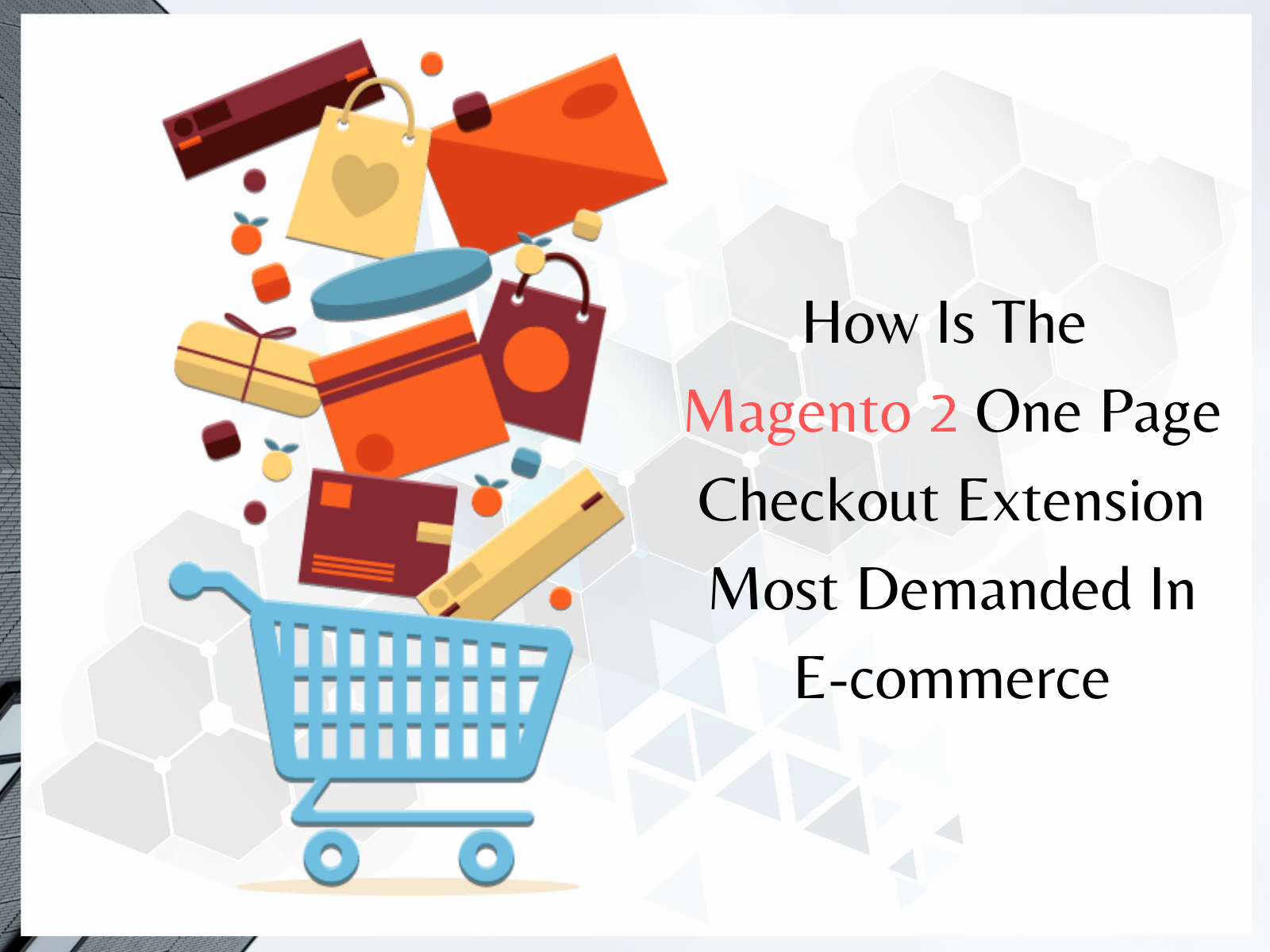 How Is The Magento 2 One Page Checkout Extension Most Demanded In E-commerce?