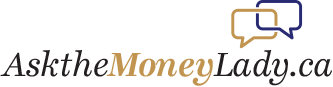 ASK THE MONEY LADY