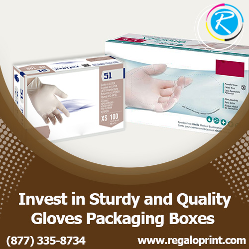 Invest in Sturdy and Quality Gloves Packaging Boxes – RegaloPrint