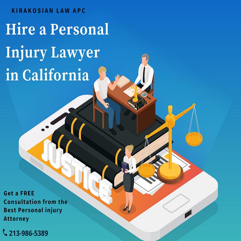 Hire a Personal Injury Lawyer in California – Kirakosian Law APC