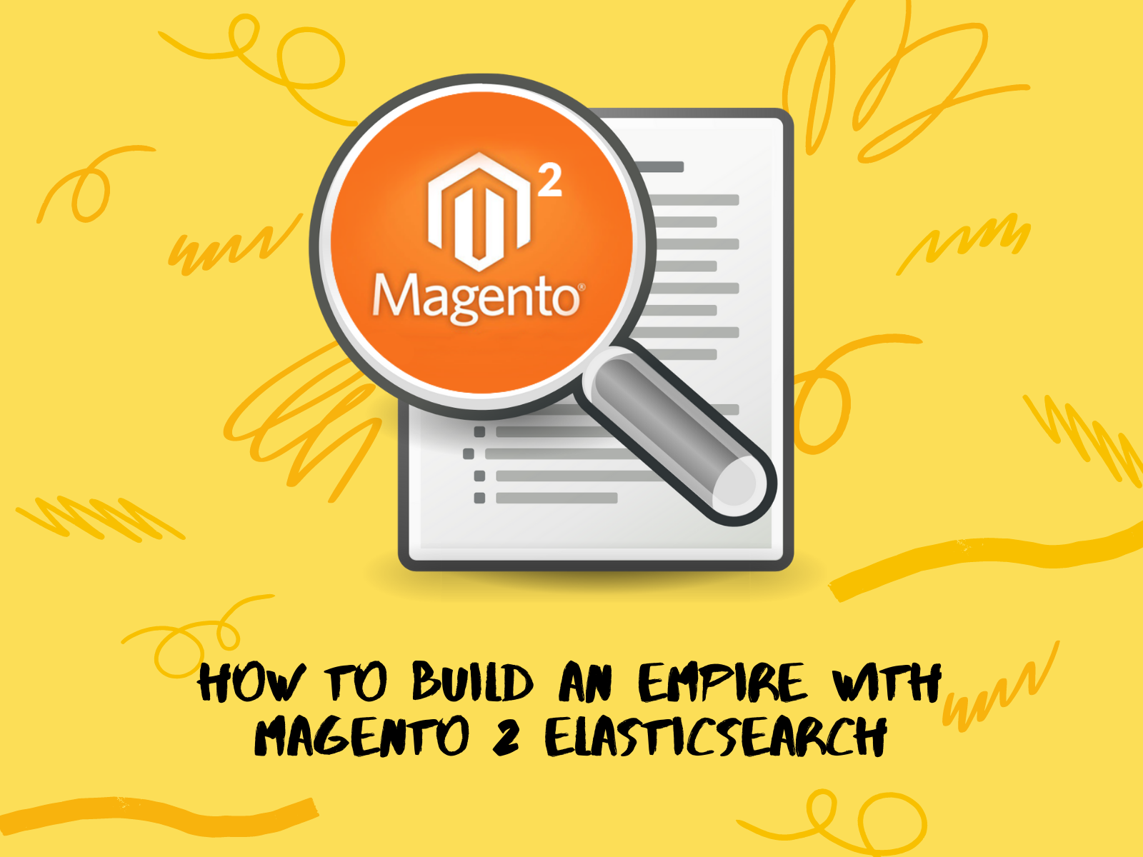How to Build an Empire with Magento 2 Elasticsearch