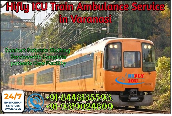 Get Low-Budget Train Ambulance in Varanasi by HIFLY ICU
