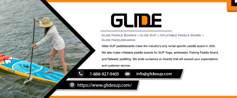 Best inflatable Paddle Board | Glide SUP |  Paddle Boards | Inflatable Paddle Board