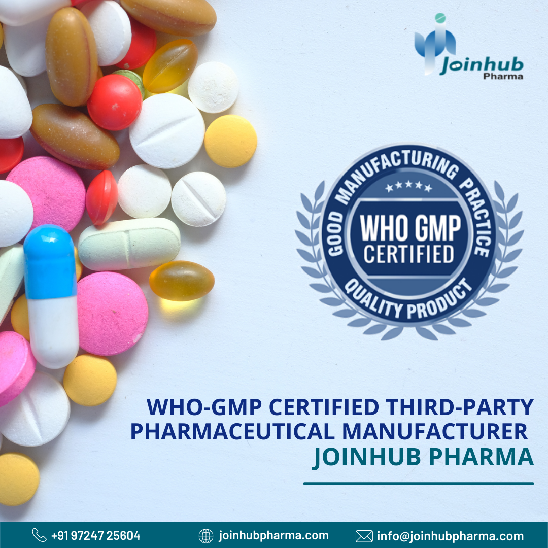 WHO-GMP Certified Third Party pharmaceutical Manufacturer - JoinHub Pharma