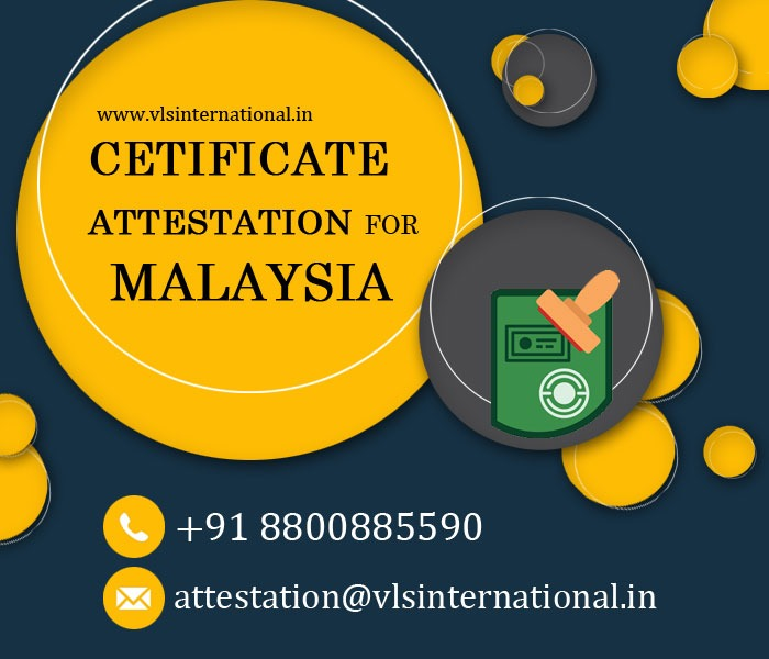 we are provides all types of document/certificate attestation for Malaysia in India