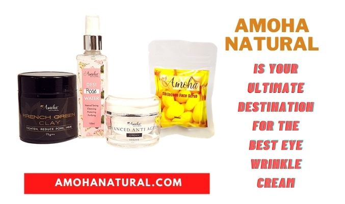 Amoha Natural Is Your Ultimate Destination For The Best Eye Wrinkle Cream