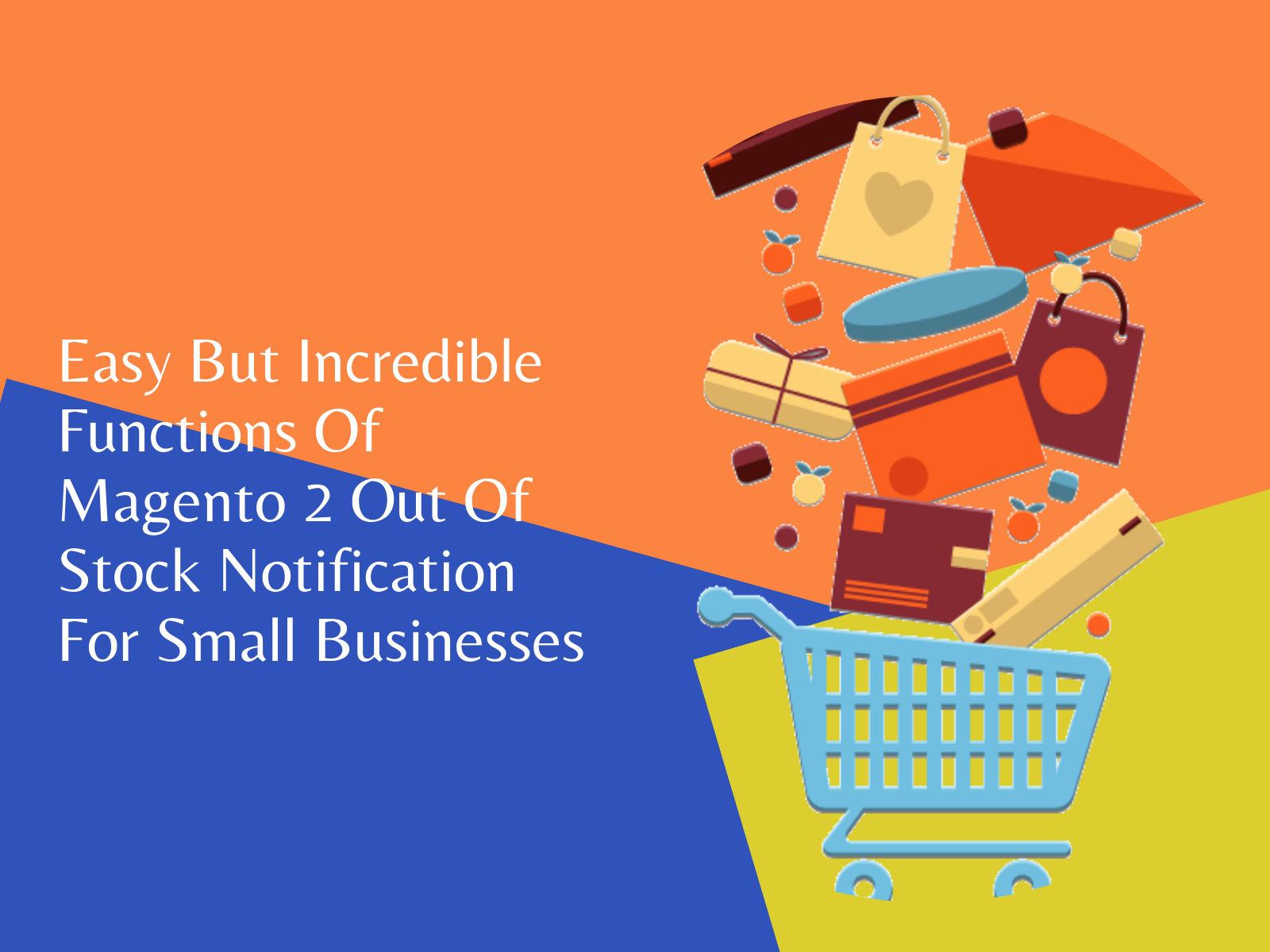 Easy But Incredible Functions Of Magento 2 Out Of Stock Notification For Small Businesses