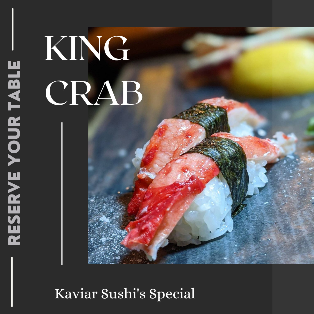 Order Kaviar Sushi bar Menu Special King Crab in Pasadena