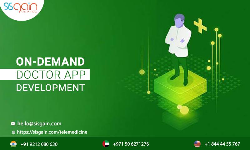 On-demand doctor app development Services in USA | SISGAIN