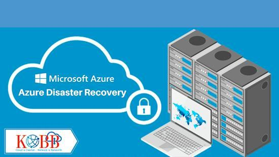 Azure-Disaster-Recovery- Kobb Technologies India