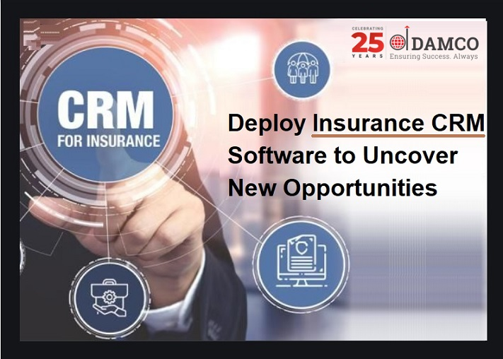 Deploy Insurance CRM Software to Uncover New Opportunities