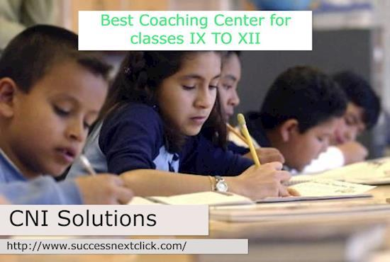 Best Coaching Center for classes IX TO XII