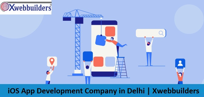 iOS App Development Company in Delhi | Xwebbuilders