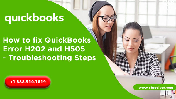 How to fix QuickBooks Error H202 and H505 – Troubleshooting Steps