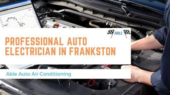 Professional Auto Electrician in Frankston - Able Auto Air Conditioning