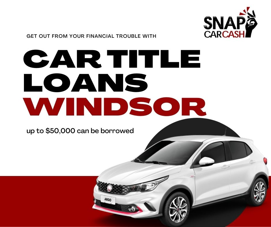 Car Title Loans Windsor to get you out of financial trouble