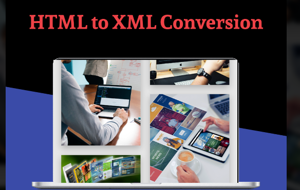 Get Quality HTML to XML Conversion Services From Damco