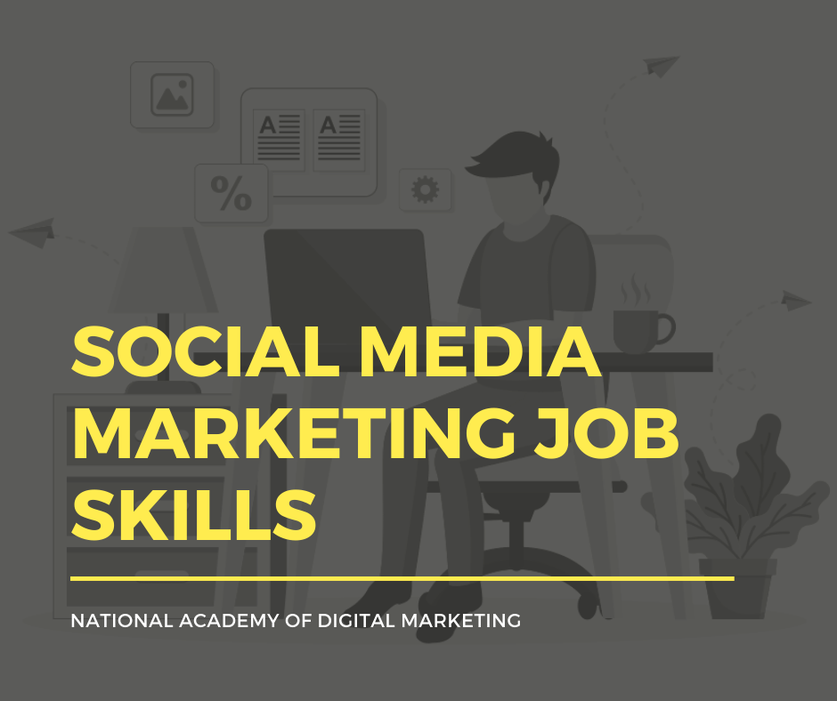 Social Media Marketing Job Skills You Need Right Now