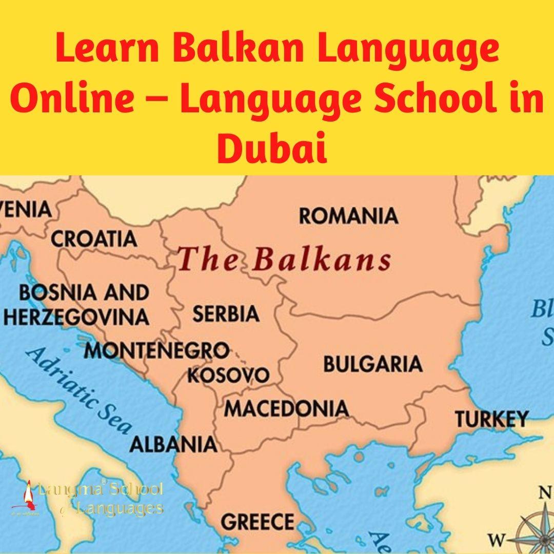 Learn Balkan Language Online – Language School in Dubai