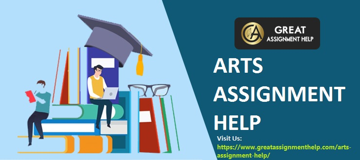 Find the Right Arts Assignment Help Experts From Us