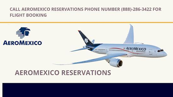 Aeromexico Reservations (888)-286-3422 For Flight Booking