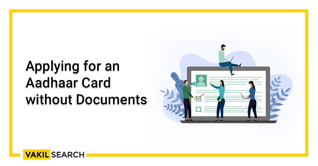 Applying For An Aadhaar Card Without Documents