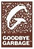 Goodbye Garbage™