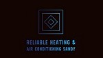 Reliable Heating & Air Conditioning Sandy